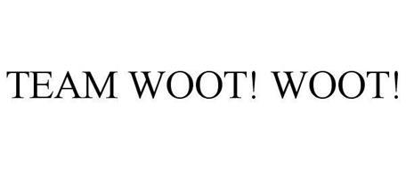 TEAM WOOT! WOOT!