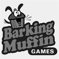 BARKING MUFFIN GAMES