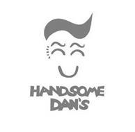 HANDSOME DAN'S