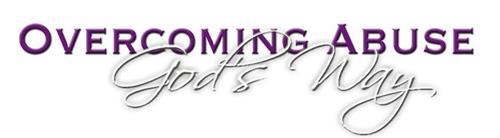 OVERCOMING ABUSE GOD'S WAY