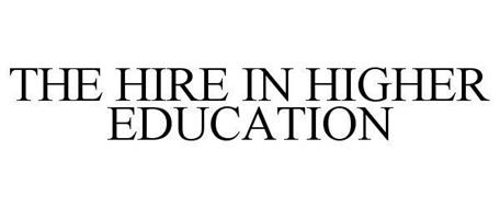 THE HIRE IN HIGHER EDUCATION