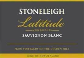 STONELEIGH LATITUDE -MARLBOROUGH- SAUVIGNON BLANC - FROM THE VINEYARDS ON THE GOLDEN MILE WINE OF NEW ZEALAND