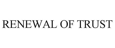 RENEWAL OF TRUST
