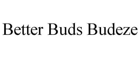 BETTER BUDS BUDEZE