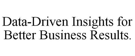DATA-DRIVEN INSIGHTS FOR BETTER BUSINESS RESULTS.
