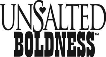 UNSALTED BOLDNESS