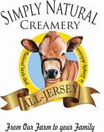 SIMPLY NATURAL CREAMERY NATURAL TASTE THAT IS SIMPLY DELICIOUS ALL-JERSEY FROM OUR FARM TO YOUR FAMILY