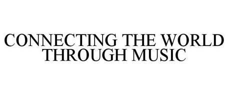 CONNECTING THE WORLD THROUGH MUSIC