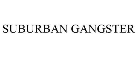 SUBURBAN GANGSTER
