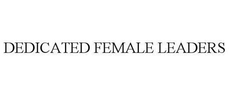 DEDICATED FEMALE LEADERS