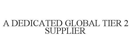 A DEDICATED GLOBAL TIER 2 SUPPLIER