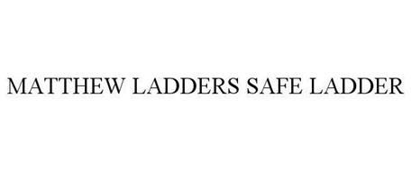 MATTHEW LADDERS SAFE LADDER