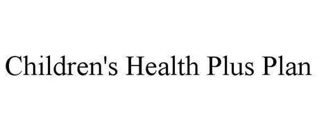 CHILDREN'S HEALTH PLUS PLAN