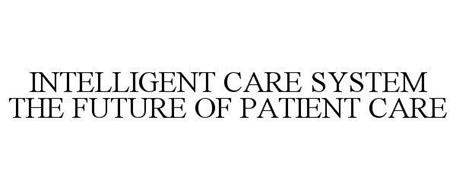 INTELLIGENT CARE SYSTEM THE FUTURE OF PATIENT CARE