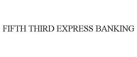 FIFTH THIRD EXPRESS BANKING
