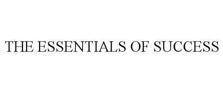 THE ESSENTIALS OF SUCCESS