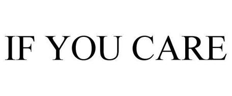 IF YOU CARE