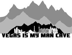 VEGAS IS MY MAN CAVE