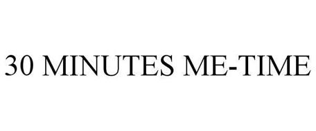 30 MINUTES ME-TIME