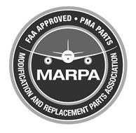FAA APPROVED PMA PARTS MARPA MODIFICATION AND REPLACEMENT PARTS ASSOCIATION