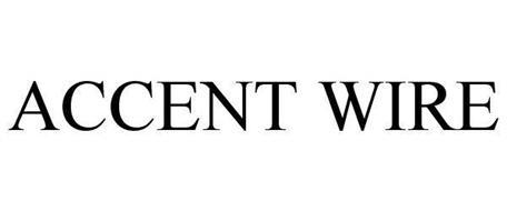 ACCENT WIRE