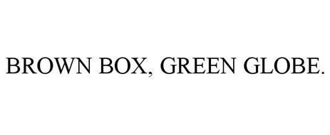BROWN BOX, GREEN GLOBE.
