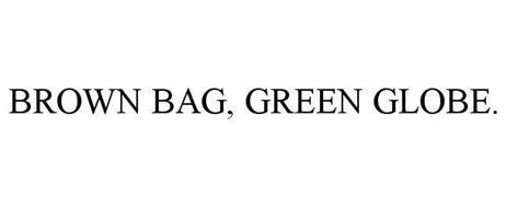 BROWN BAG, GREEN GLOBE.