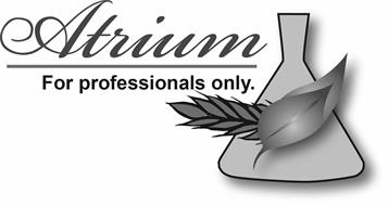 ATRIUM FOR PROFESSIONALS ONLY.