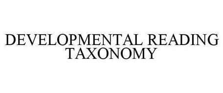 DEVELOPMENTAL READING TAXONOMY