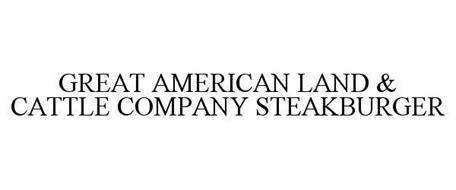GREAT AMERICAN LAND & CATTLE COMPANY STEAKBURGER