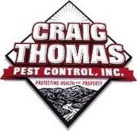 CRAIG THOMAS PEST CONTROL, INC. PROTECTING HEALTH AND PROPERTY