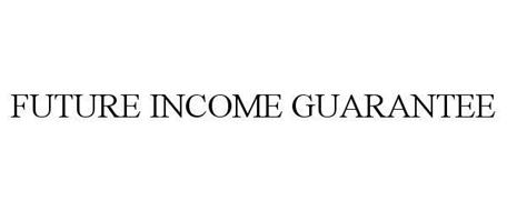 FUTURE INCOME GUARANTEE