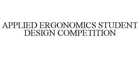 APPLIED ERGONOMICS STUDENT DESIGN COMPETITION