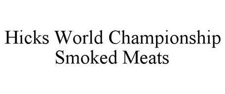 HICKS WORLD CHAMPIONSHIP SMOKED MEATS