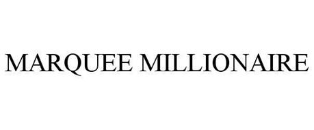 MARQUEE MILLIONAIRE