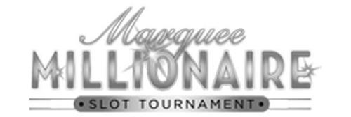 MARQUEE MILLIONAIRE SLOT TOURNAMENT