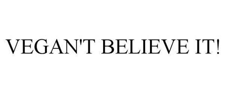 VEGAN'T BELIEVE IT!
