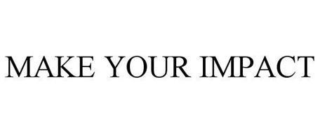 MAKE YOUR IMPACT