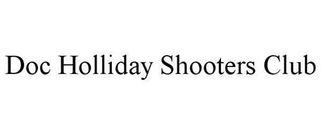 DOC HOLLIDAY SHOOTER'S CLUB