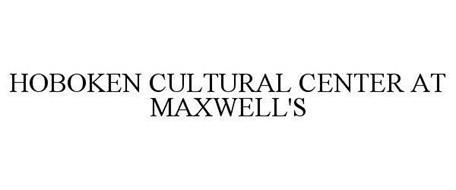 HOBOKEN CULTURAL CENTER AT MAXWELL'S