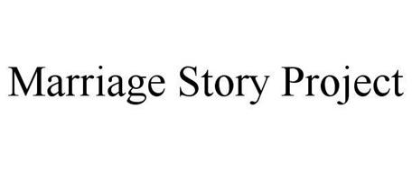 MARRIAGE STORY PROJECT