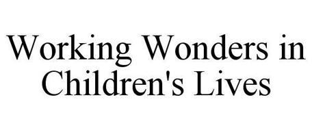 WORKING WONDERS IN CHILDREN'S LIVES