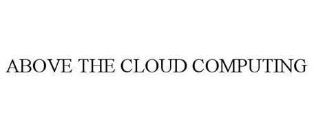 ABOVE THE CLOUD COMPUTING