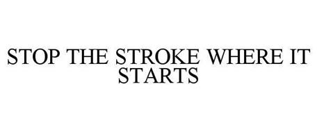 STOP THE STROKE WHERE IT STARTS