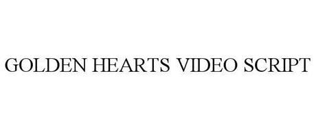 GOLDEN HEARTS VIDEO SCRIPT
