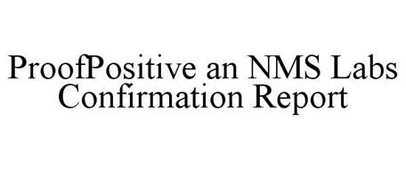 PROOFPOSITIVE AN NMS LABS CONFIRMATION REPORT