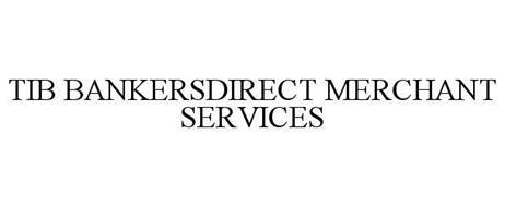 TIB BANKERSDIRECT MERCHANT SERVICES