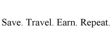 SAVE. TRAVEL. EARN. REPEAT.