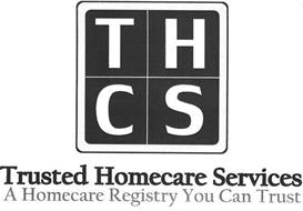 THCS TRUSTED HOMECARE SERVICES A HOMECARE REGISTRY YOU CAN TRUST