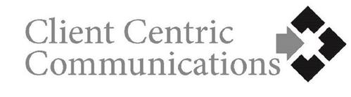CLIENT CENTRIC COMMUNICATIONS